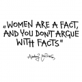 Women are a fact